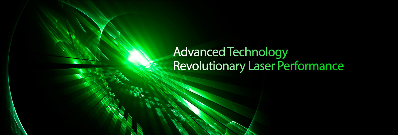 Advanced Technology Revolutionary Laser Performance